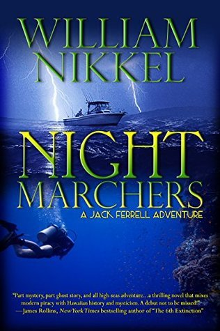 Night Marchers (A Jack Ferrell Adventure Book 2)  by  William Nikkel