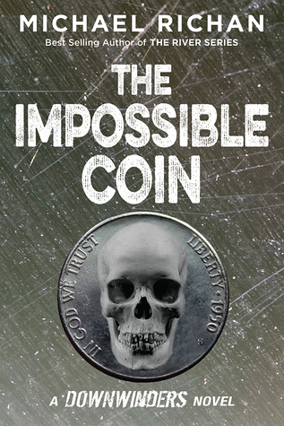 The Impossible Coin (The Downwinders, #2)  by  Michael Richan