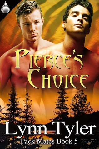 Pierces Choice (Pack Mates, #5)  by  Lynn Tyler