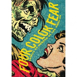 Four Color Fear: Cómics de horror de los años 50 Greg Sadowski