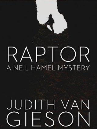 Raptor (A Neil Hamel Mystery, #2)  by  Judith Van Gieson