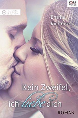 Kein Zweifel, ich liebe dich  by  Emma Richmond