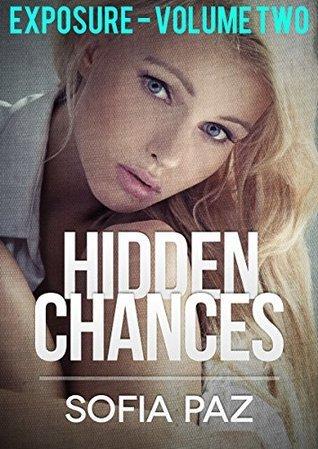Hidden Chances: Exposure - Volume Two Sofia Paz