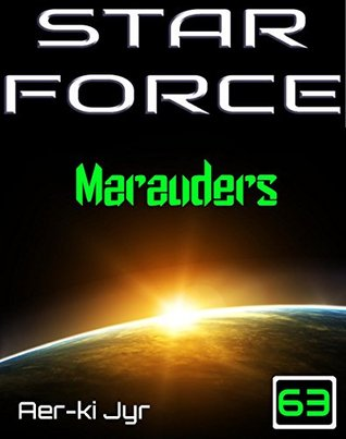 Star Force: Marauders (SF63)  by  Aer-ki Jyr