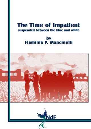The Time of Impatient, suspended between the blue and white Flaminia P. Mancinelli