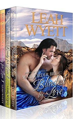 Mail Order Brides Of The West 3 Book Bundle Box Set (A Historical Mail Order Bride series)  by  Leah Wyett