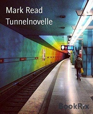 Tunnelnovelle Mark Read