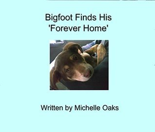 Bigfoot Finds a Forever Home  by  Michelle Oaks