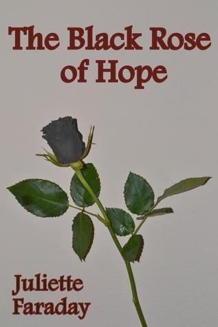 The Black Rose of Hope Juliette Faraday