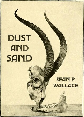 Dust and Sand  by  Sean P. Wallace