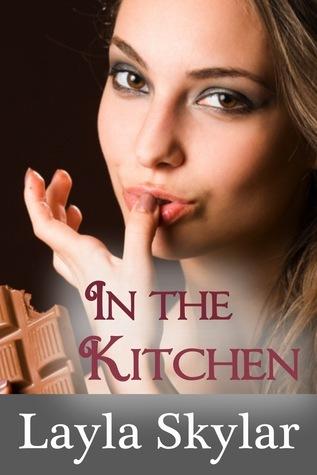 In the Kitchen  by  Layla Skylar