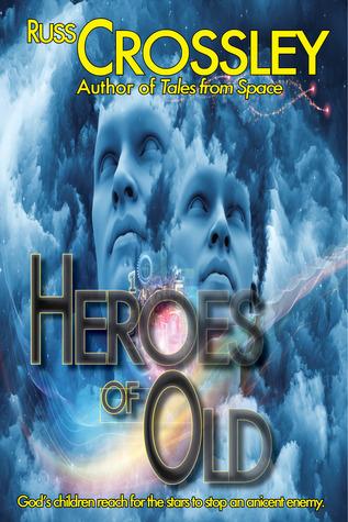 Heroes of Old Russ Crossley