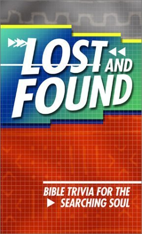 Lost and Found: A Bible Trivia Challenge for the Searching Soul Various