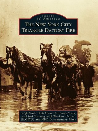 The New York City Triangle Factory Fire (Images of America Series)  by  Leigh Benin