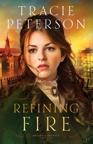 Refining Fire (Brides of Seattle #2)  by  Tracie Peterson