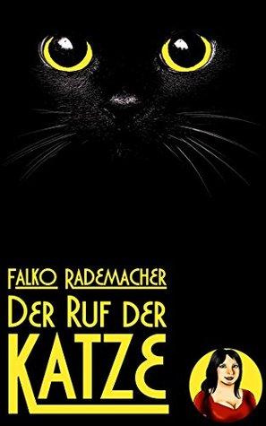 Der Ruf der Katze (Ein Lisa Becker Kurzkrimi 2) Falko Rademacher