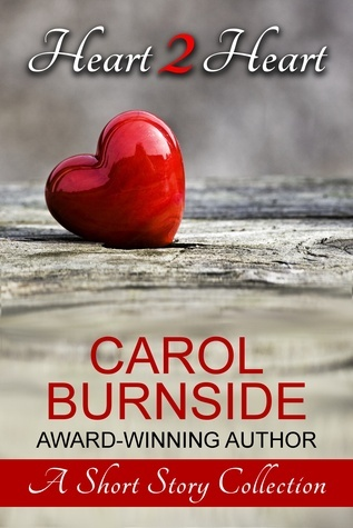 Heart 2 Heart, A Short Story Collection  by  Carol Burnside