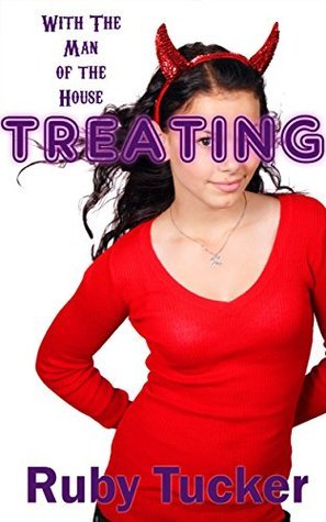 Treating With The Man Of The House: Taboo Older Man Younger Woman (Forbidden Nights Book 5) Ruby Tucker