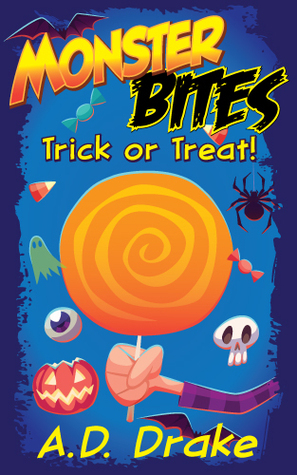 Trick or Treat! (Monster BITES! # 3)  by  A.D. Drake