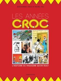Les Années Croc, L'Histoire du magazine qu'on riait Jean-Dominic Leduc