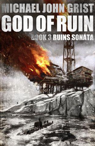 God of Ruin (Ruins Sonata, #3) Michael John Grist