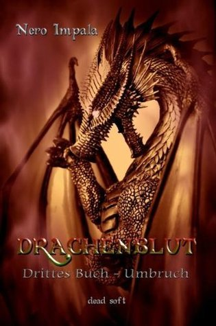 Drachenblut: Umbruch (Drachenblut #3)  by  Nero Impala