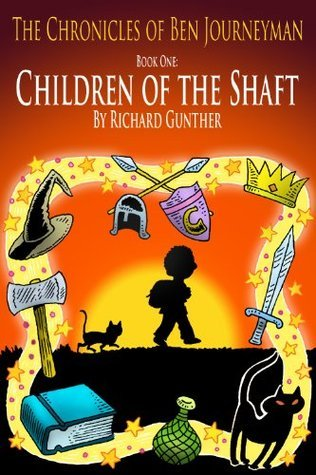 Children of the Shaft (The Chronicles of Ben Journeyman Book 1)  by  Richard Gunther
