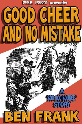 Good Cheer, And No Mistake [Illustrated] Ben Frank