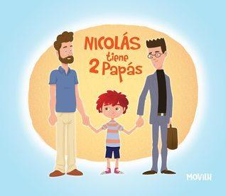 Nicolás tiene 2 Papás Leslie Nicholis, Ramón Gómez
