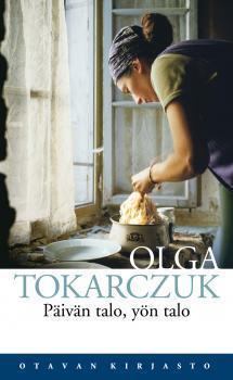 Päivän talo, yön talo Olga Tokarczuk