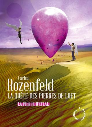 La Pierre dEtlal (La Quête des Pierres de Luet, #1)  by  Carina Rozenfeld