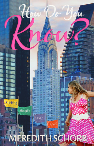 How Do You Know?  (Seeking Happily Ever After, #1)  by  Meredith Schorr