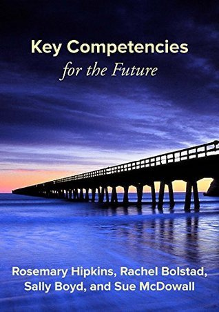 Key Competencies for the Future Rosemary Hipkins