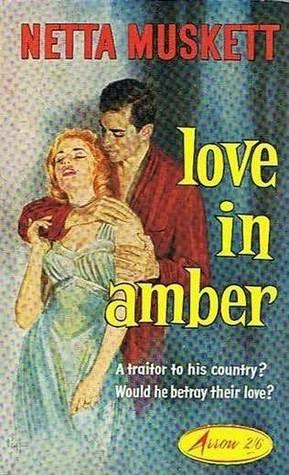 Love In Amber  by  Netta Muskett