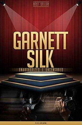Garnett Silk Unauthorized & Uncensored R.B. Grimm