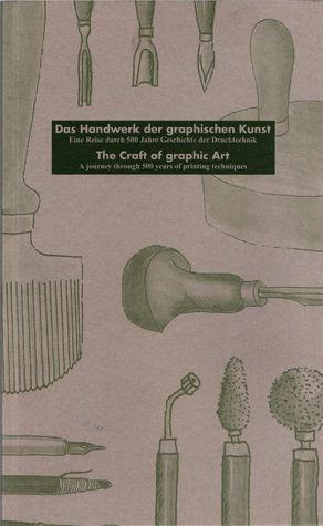 Das Handwerk der graphischen Kunst - The Craft of graphic Art  by  Catharina Marcus
