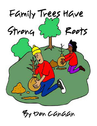 Family Trees Have Strong Roots Don Canaan