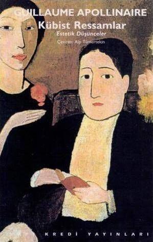 Kübist Ressamlar - Estetik Düşünceler Guillaume Apollinaire