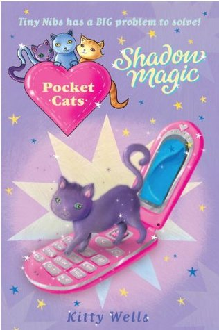 Shadow Magic (Pocket Cats #2)  by  Kitty Wells