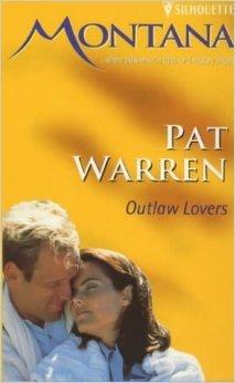 Outlaw Lovers (Montana Mavericks #6) Pat Warren