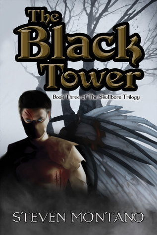 The Black Tower (The Skullborn Trilogy, #3) Steven Montano
