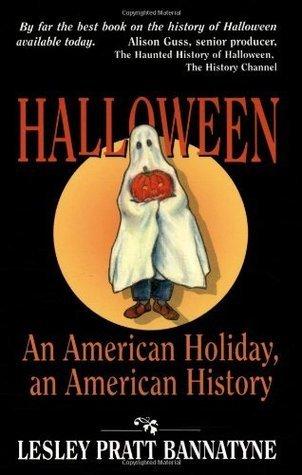 HALLOWEEN: An American Holiday, an American History  by  Lesley Pratt Bannatyne