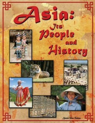 Asia: Its People and History Bonnie Rose Hudson