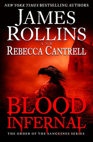 Blood Infernal (The Order of the Sanguines #3) James Rollins
