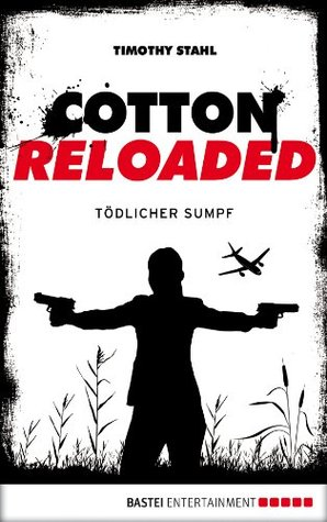 Cotton Reloaded: Tödlicher Sumpf (Cotton Reloaded, #21)  by  Timothy Stahl