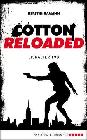 Cotton Reloaded: Eiskalter Tod (Cotton Reloaded, #20) Kerstin Hamann
