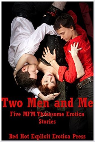 Two Men and Me: Five MFM Threesome Erotica Stories  by  Lisa Vickers