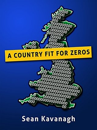A Country Fit For Zeros  by  Sean Kavanagh