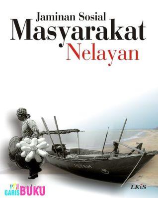 Jaminan Sosial Masyarakat Nelayan Drs. Kusnadi, M.A