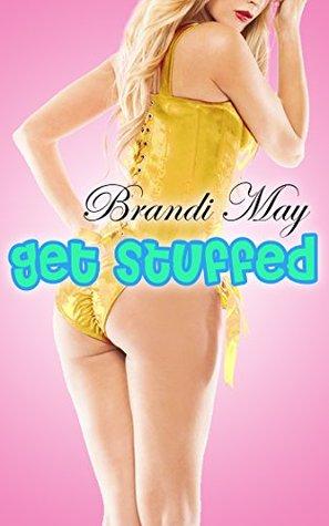 Get Stuffed!  by  Brandi May